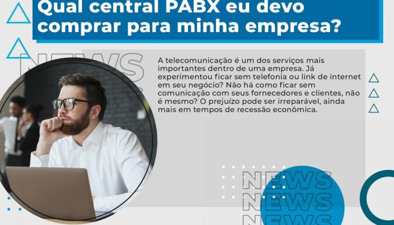 [Qual central PABX eu devo comprar para minha empresa?]