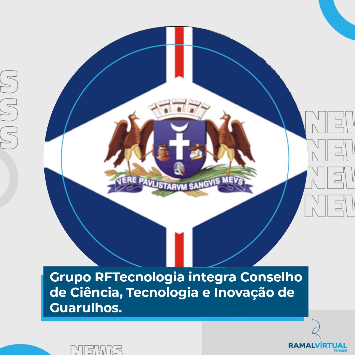 [Grupo RFTecnologia integra Conselho de Ciência, Tecnologia e Inovação de Guarulhos]