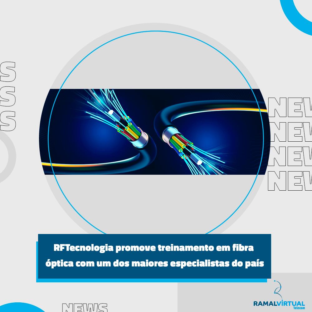 [RFTecnologia promove treinamento em fibra óptica com um dos maiores especialistas do país]